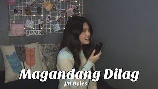 Magandang Dilag - JM Bales (Cover by Aiana)