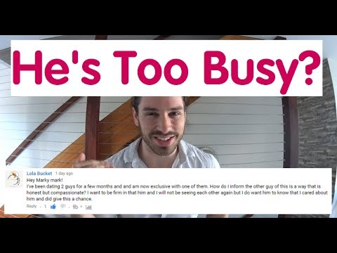How To Date A Busy Guy - Ask Mark #20