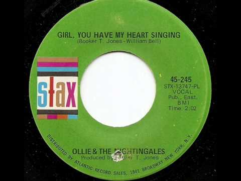 OLLIE & THE NIGHTINGALES - GIRL, YOU HAVE MY HEART SINGING (STAX)