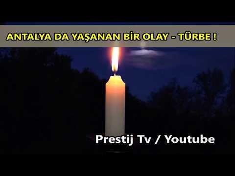 Antalya Da Yaşanan Bir Olay ! TÜRBE  ( YAŞANMIŞ OLAY )