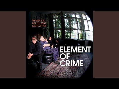 Element Of Crime - Immer Da Wo Du Bist Bin Ich Nie (2009