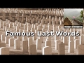 The Wisdom of Famous Last Words - Famous Quotes
