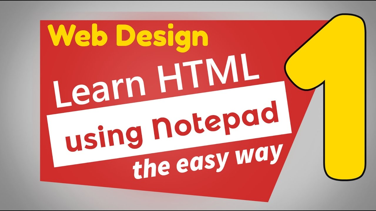 01 Web Design Tutorial Learn Html Easily Using Notepad Part 1 Of 2 Youtube