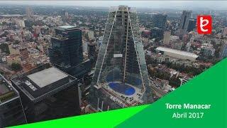 Torre Manacar, Abril 2017   www.edemx.com