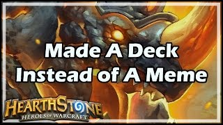 [Hearthstone] Made A Deck Instead of A Meme