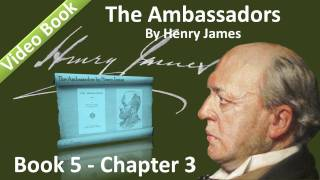 Book 05 - Chapter 3 - The Ambassadors by Henry James