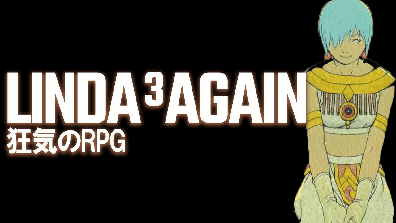 【閲覧注意】狂気のRPG「Linda³ Again(リンダキューブアゲイン)」 Aシナリオ #1