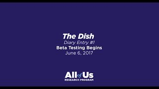 The Dish | Beta Testing Begins (Video Diary #1)