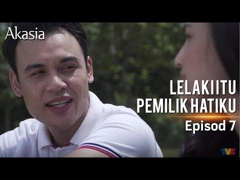 Akasia | Lelaki Itu Pemilik Hatiku | Episode 7