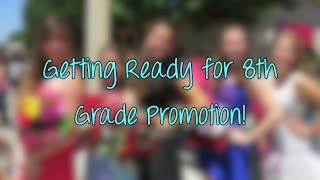Getting Ready for 8th Grade Promotion! Thumbnail