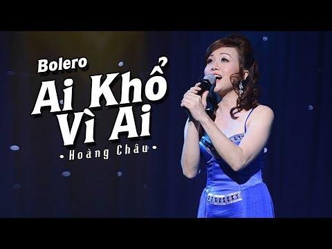 Ai Khổ Vì Ai [ HD ] - Hoàng Châu
