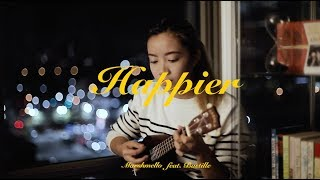 Happier - Marshmello ft. Bastille (Ukulele Cover)