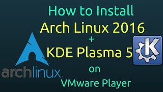 How to Install Arch Linux 2016 + KDE Plasma 5 + Open-VM-Tools on VMware Player Free [Subtitle] [HD](, 2016-01-05T15:55:34.000Z)