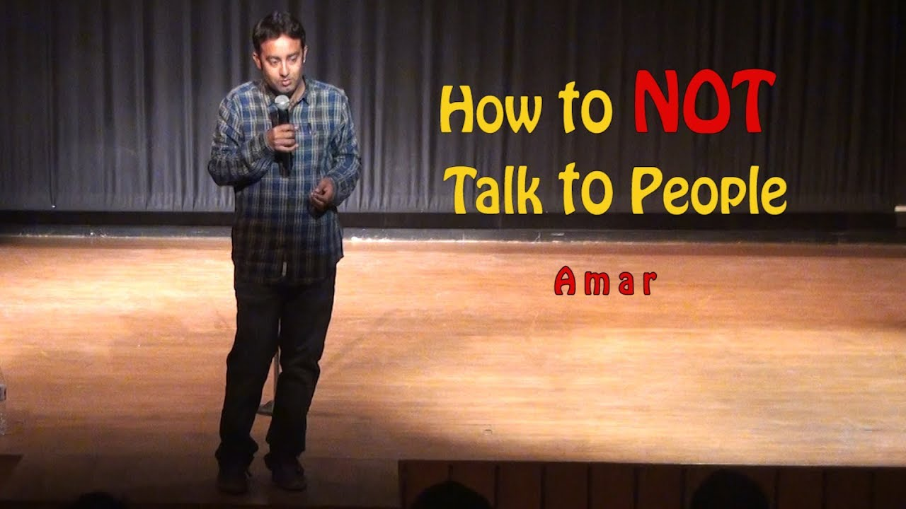 How to NOT talk to people| Crowd work| Stand Up Comedy by Amar