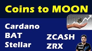 Coins to MOON - Cardano, Basic Attention Token, Stellar Lumens, Zcash, and ZRX