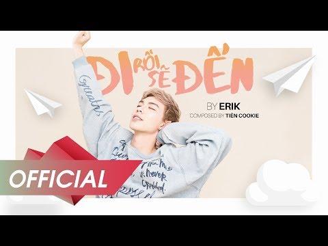 ĐI RỒI SẼ ĐẾN - ERIK (Official Lyric Video)