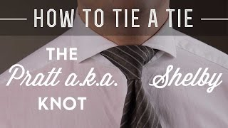 Video How To Tie A Pratt a.k.a. Shelby Knot & What Shirt Collar To Wear It With download MP3, 3GP, MP4, WEBM, AVI, FLV Agustus 2018