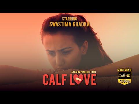CALF LOVE | Nepali Short Movie Ft. Swastima Khadka, Prakash Jung Shah