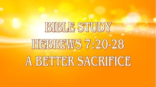 Bible Study Hebrews 7 20