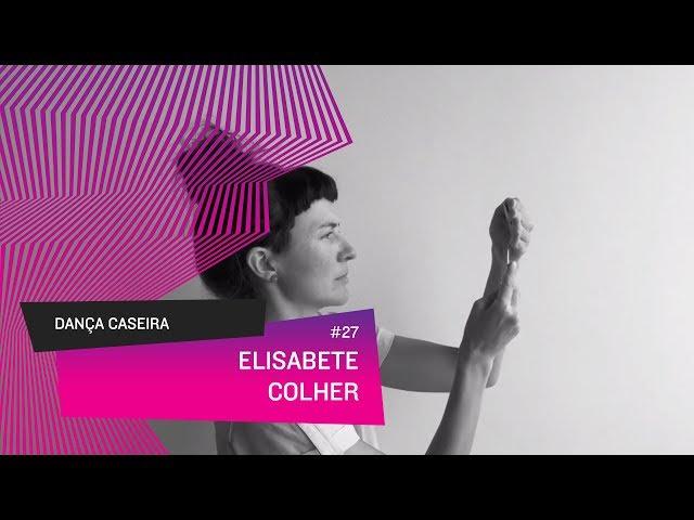 Dança Caseira: Elisabete (ep 27) - COLHER
