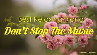 Don't Stop The Music 💛 Best relaxing piano, Beautiful Piano Music | City Music