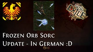 [Path of Exile] Frozen Orb Sorc Update [deutsch/german] - or: How would PoE sound in German?