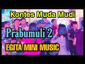 Kontes Muda Mudi di Desa Prabumuli 2. EGITA MINI MUSIC. Yonesa Rca studio. Music Dangdut.
