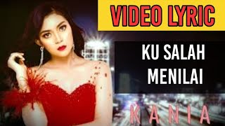 Download lagu Kania - Ku Salah Menilai (Official Video Lyrics NAGASWARA) #lirik