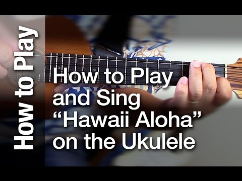 "How to Play and Sing ""Hawaii Aloha"" on the Ukulele"