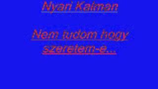 Nyari Kalman - Nem tudom, hogy szeretem-e......