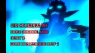 Rin Okumura en High School DXD cap 8 Mito o Realidad