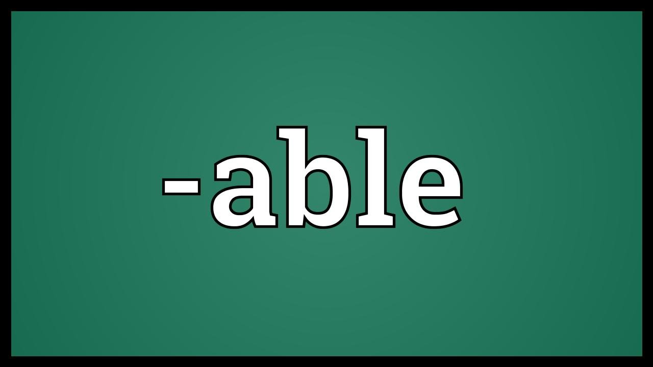 -able Meaning - YouTube