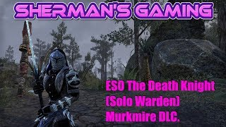 ESO The Death Knight (Solo Warden) Murkmire DLC.