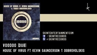 House Of Virus Ft. Kevin Saunderson & Tomas Dobrovolskis - Voodoo (Dub)