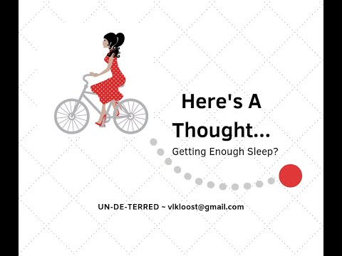 "HERE'S A THOUGHT - ""Getting Enough Sleep?"""
