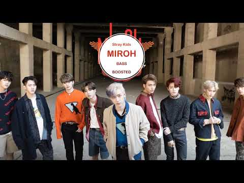 Stray Kids - MIROH [ BASS BOOSTED ]  🎧 🎵