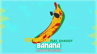 Banana (feat. Shaggy) [Lady Bee Remix] Official Audio | Conkarah