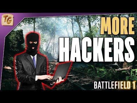More Hackers In Battlefield 1 - Name & Shame