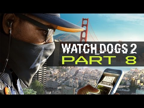 "Watch Dogs 2 - Let's Play - Part 8 - ""W4tched"""