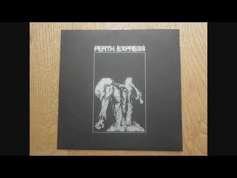 "Perth Express - self titled 10"" (full album)"