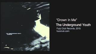 The Underground Youth - Drown In Me - Haunted LP