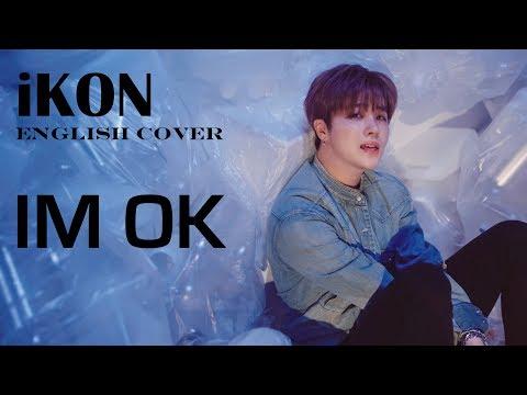 iKON (아이콘) - IM OK | English Cover