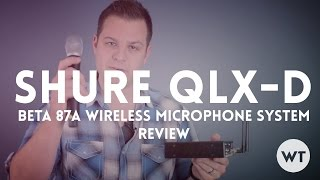 Shure QLXD Beta 87a Wireless Micorphone System Review
