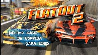 GAME DE CORRIDA PARA LINUX! - FlatOut 2 (Linux) GOG.COM