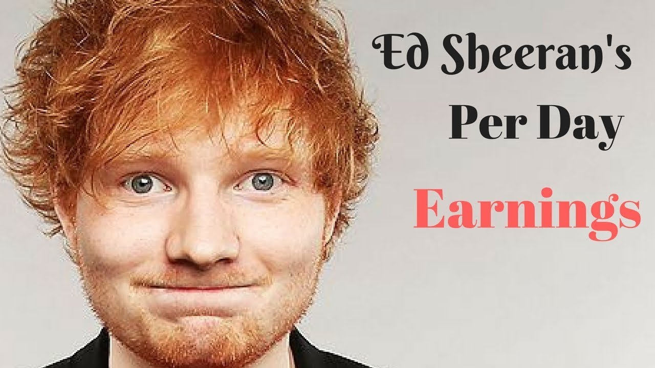 Ed Sheeran's Net Worth 2017