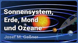 Wie sind Sonnensystem, Erde, Mond und Ozeane entstanden? | Josef M. Gaßner