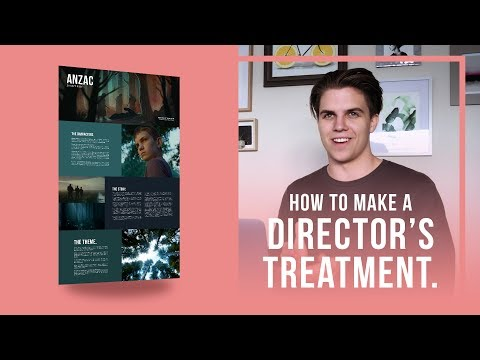 How to make a DIRECTOR'S TREATMENT/PITCH