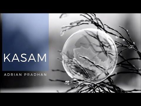Adrian Pradhan  Kasam