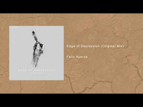 Edge of Depression (Original Mix) – Felix Ayerza