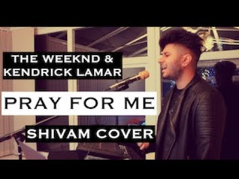 The Weeknd, Kendrick Lamar - Pray For Me (Shivam Cover/Remix)